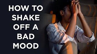 5 Quick Life Hacks To Break A Persistent Bad Mood