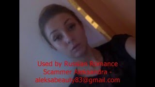 This video was sent to a victim by a Russian Romance Scammer claiming to be a woman called Aleksandra using email address aleksabeauty83@gmail.com