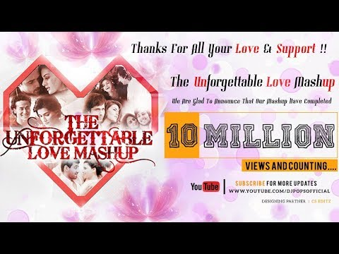 The Unforgettable Love Mashup 2016 Dj Pops Dj Saur