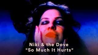 Niki & The Dove – So Much It Hurts