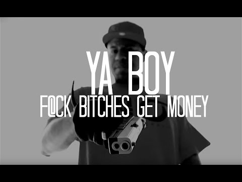 Ya Boy - F*ckbitchesgetmoney