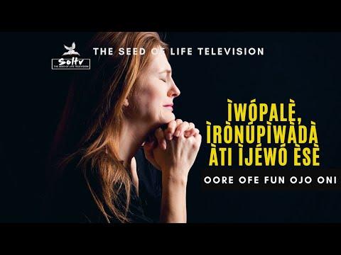 OORE OFE FUN OJO ONI - Iwopale, Ironupiwada ati Ijewo Ese (September 15th, 2020)