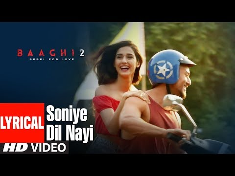 Soniye Dil Nayi Lyrical Video | Baaghi 2