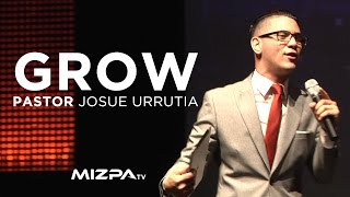 Grow- Pastor Josue Urrutia