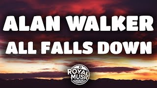 Alan Walker - All Falls Down (feat. Noah Cyrus & Digital Farm Animals) (Lyrics / Lyric Video)