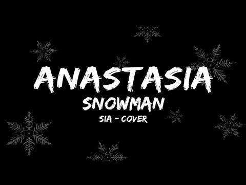 Anastasia - Snowman ( Sia cover video )