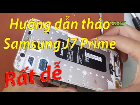 Hướng dẫn tháo Samsung J7 Prime-rất dễ