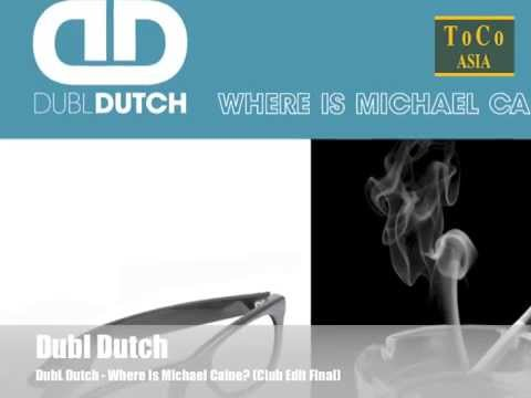 DubL Dutch - Where Is Michael Caine? (Club Edit Final) [Official]