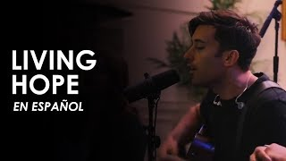 Living Hope (ADAPTACIÓN AL ESPAÑOL) - Phil Wickham /Bethel Music