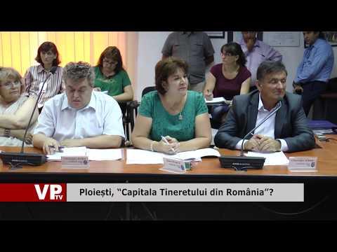 """Ploiești, """"Capitala Tineretului din România""""?"""