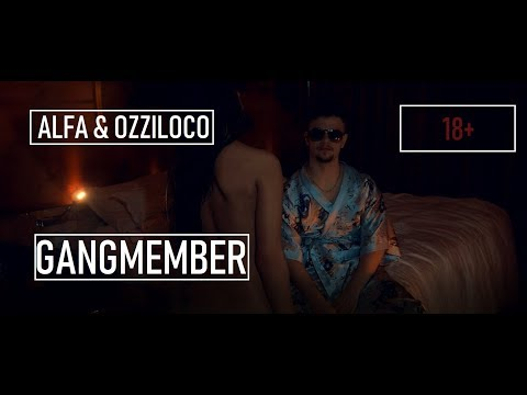 ALFA & OZZILOCO - GANGMEMBER (prod. by TuneZy I Official Video)
