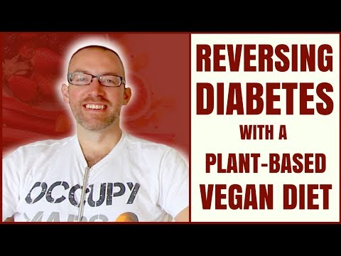 Reversing Diabetes on a Vegan and Whole Food Plant Based Diet