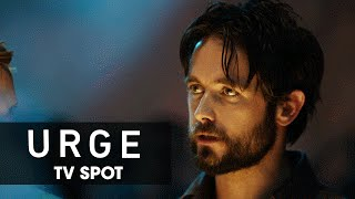 Urge  2016 Movie    Pierce Brosnan  Danny Masterson  Justin Chatwin  Ashley Greene    Official  15 Spot