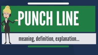 What is PUNCH LINE? What does PUNCH LINE mean? PUNCH LINE meaning - PUNCH LINE definition - PUNCH LINE...