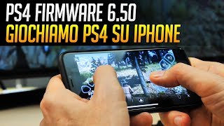 Giocare con PS4 su iPhone via Remote Play: PlayStation 4 Firmware 6.50