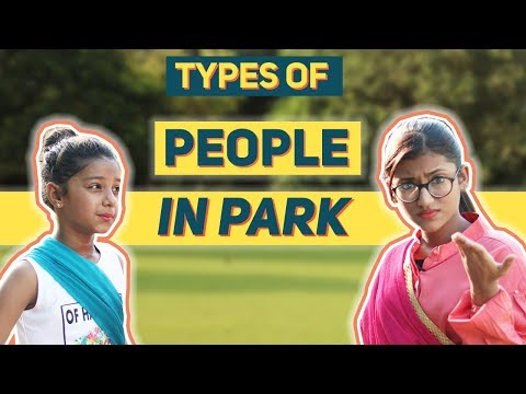 Types Of People In A Park | SAMREEN ALI