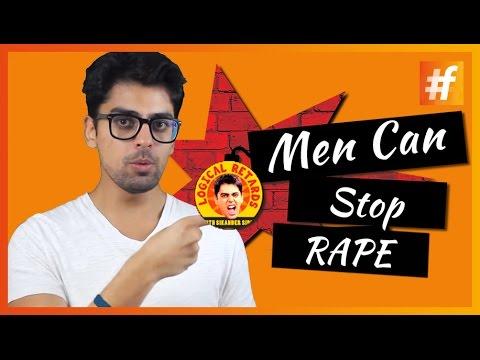 Men Can Stop Rape | NO means NO | Logical Retards