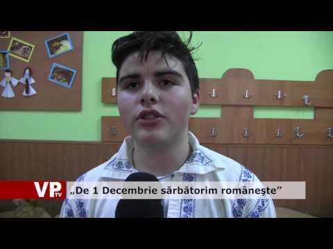 """""""De 1 Decembrie sărbătorim româneşte"""""""