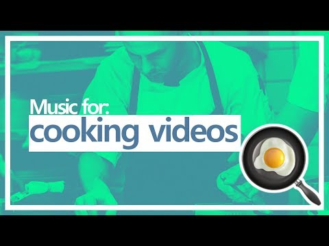 ► Top 6: MUSIC For COOKING VIDEOS (NO COPYRIGHT // BACKGROUND MUSIC)
