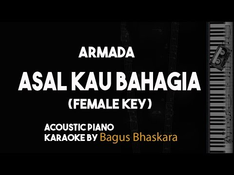 Armada - Asal Kau Bahagia Female Key (Piano Karaoke Backing Track)