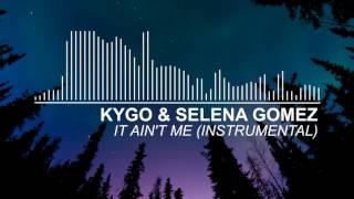 Video Kygo & Selena Gomez - It Ain't Me (Instrumental) MP3, 3GP, MP4, WEBM, AVI, FLV Agustus 2018