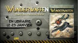Bande annonce de Wunderwaffen tome 2 - Bande annonce - WUNDERWAFFEN - 00:00:21