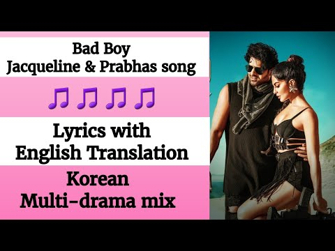(English lyrics)-Saaho: Bad Boy Song lyrics with English Translation  Prabhas, Jacqueline Fernandez