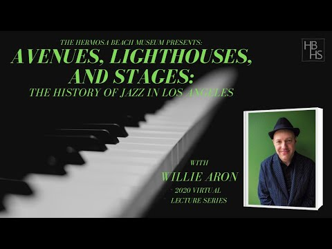Virtual Lecture Series: Avenues, Lighthouses & Stages- The Story of Jazz in Los Angeles