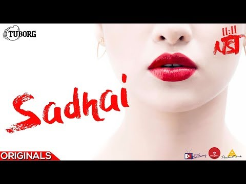 (11:11NST - Sadhai   Official Lyrical Video   Arbitrary Originals - Duration: 4 minutes, 31 seconds.)