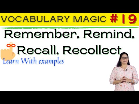 Remember, Remind, Recall, Recollect meaning and examples 👏