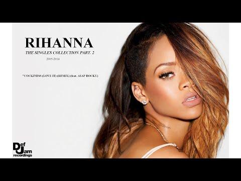 Rihanna - Cockiness (Love It) (Remix) (ft. A$ap Rocky)