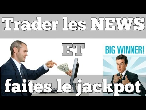 Trader Les NEWS -  La Technique Simple Par Faire Le Jackpot