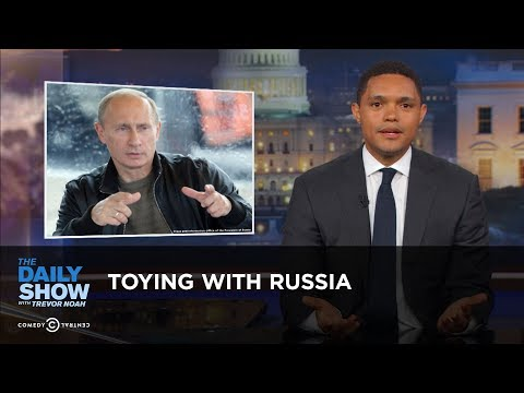 Toying with Russia: The Daily Show