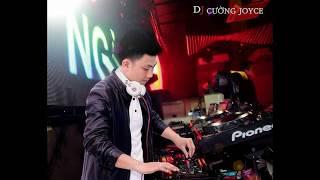 Nonstop việt remix ông bà anh. DJ Cường Joyce remix