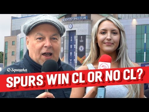 Would You Rather Spurs Win Champions League Or Give Up Your Spot? Chelsea Fans Quizzed