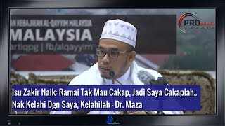 Video Isu Zakir Naik: Ramai Tak Mau Cakap, Saya Cakaplah. Nak Kelahi Dgn Saya, Kelahilah - Dr. Maza MP3, 3GP, MP4, WEBM, AVI, FLV September 2018