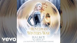 Halsey - Castle (The Huntsman: Winter's War Version) (Audio)
