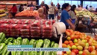 Sorocaba: rede de supermercados  inaugura mais uma loja e gera 1.500 empregos
