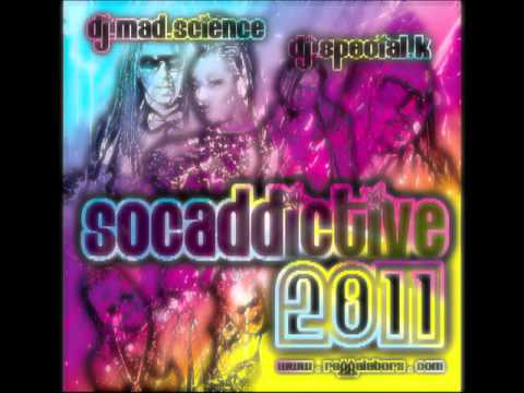 Soca - Reggalatorz presents Socaddictive 2011, Kes the Band - Wotless (Reggalatorz Show Me A Good Time Remix), Machel Montano - Bend Over, Machel Montano ft. Aaron ...