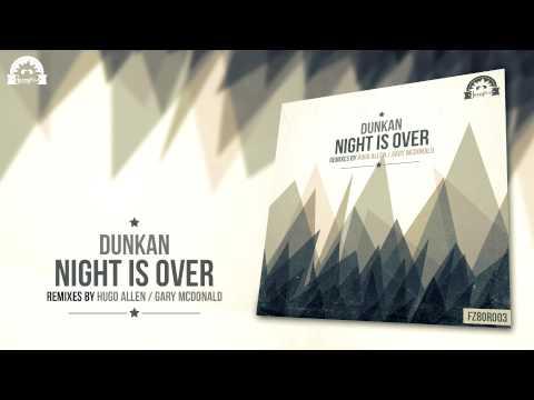 Dunkan - Night Is Over (Gary McDonald Remix) [Fuzzy80s]
