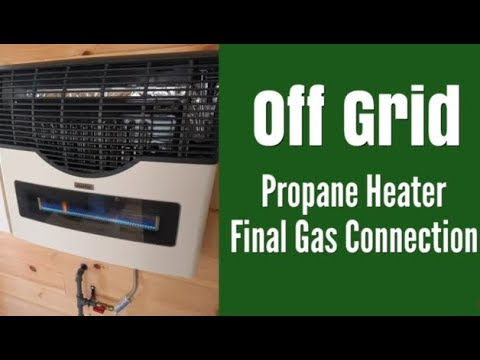 Off Grid Propane Heater | Final Gas Connection