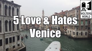 Venice Italy  City pictures : Visit Venice: Five Things You Will Love & Hate about Visiting Venice, Italy
