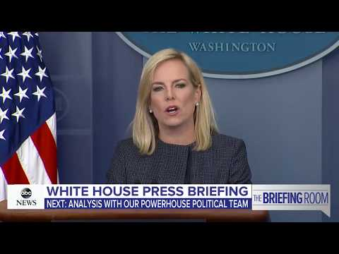 White House press briefing with Homeland Security Sec'y Kirstjen Nielsen on border family separation