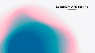 Leanplum — Mobile A/B Testing