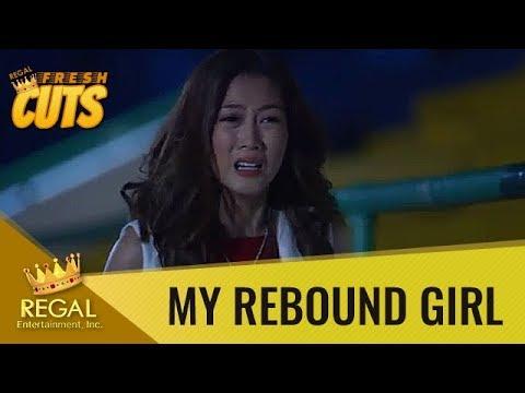 Regal Fresh Cuts: My Rebound Girl - 'Kung mahal mo ko, hindi kana dapat namimili walang nang iba!'