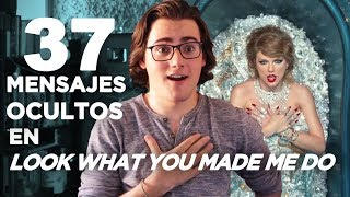 Video 37 MENSAJES OCULTOS en LOOK WHAT YOU MADE ME DO MP3, 3GP, MP4, WEBM, AVI, FLV Januari 2018