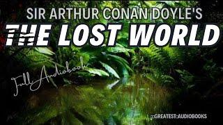 THE LOST WORLD by Sir Arthur Conan Doyle (AudioBook)