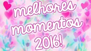 Melhores Momentos De 2016