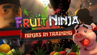 Infinity Blade III Fruit Ninja Origins - Ninjas in Training