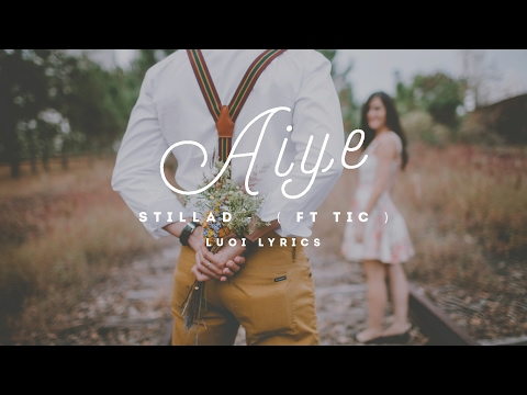 AiYe | StillaD -  ( Ft TIC ) | [ Lyric Videoᴴᴰ ]